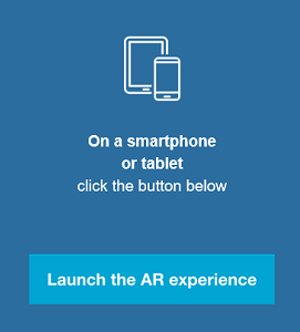 On smart phone or tablet click the button below - Launch the AR experience